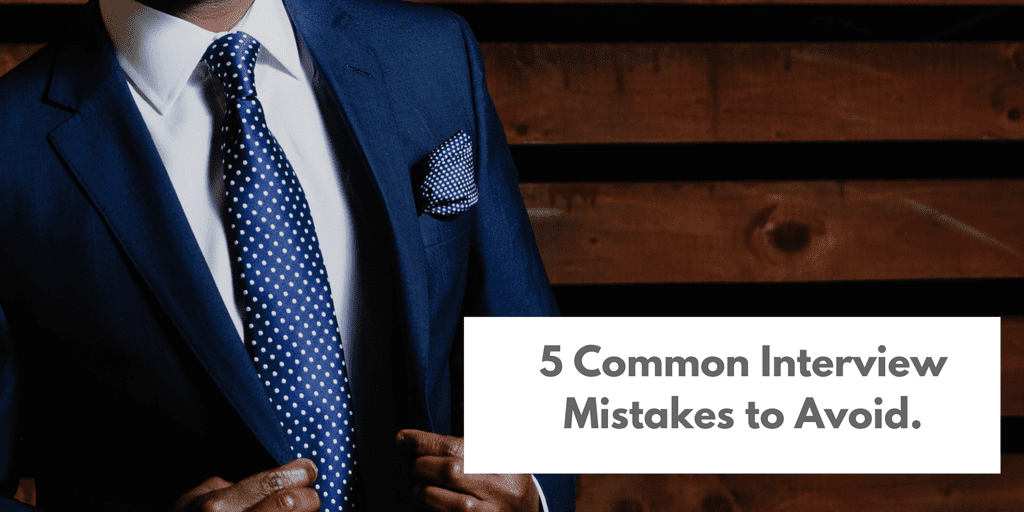 5 Common Interview Mistakes to Avoid